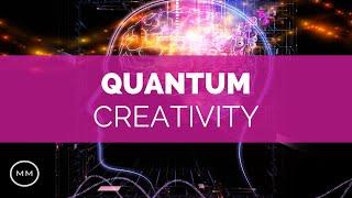 Quantum Creativity - Increase Creativity / Imagination / Visualization - Binaural Beats Meditation