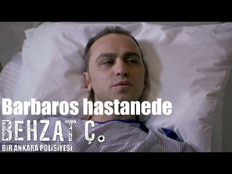 Behzat Ç. -  Barbaros Hastanede
