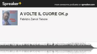 A VOLTE IL CUORE -Bocelli version-Fabrizio Zaniol Tenor