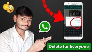 WhatsApp New Feature - Delete For Me or Delete for Everyone 2017