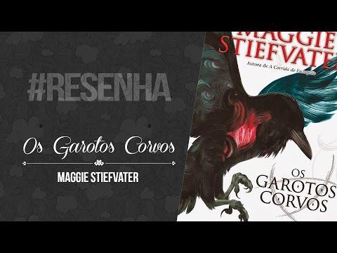 #RESENHA: Os Garotos Corvos - Magie Stiefvater
