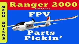 Volantex Ranger 2000 FPV RC Plane Build Part 1 - Picking the Parts