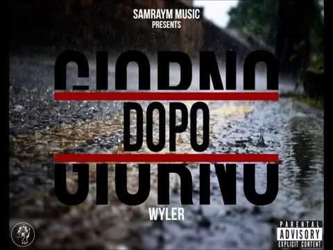 """WYLER """"GIORNO DOPO GIORNO"""" #Exclusive #SamRaymMusic (prod. L.A. Chase)"""