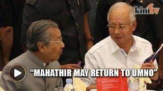 Harakah: Mahathir may return to Umno before GE14