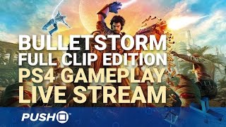 Bulletstorm: Full Clip Edition | PS4 Gameplay | Live Stream