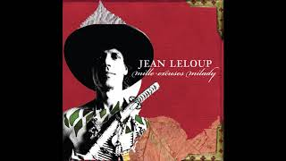 Jean Leloup   Mille Excuses Milady (Full Album)