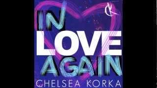 "CHELSEA KORKA: ""IN LOVE AGAIN"""