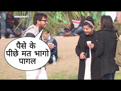Paise Ke Peeche Mat Bhago Pagal Prank In Delhi On Cute Girl By Desi Boy With Twist Epic Reaction