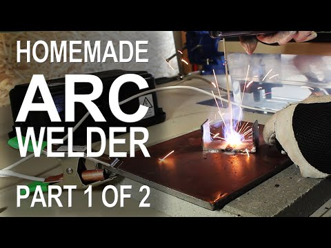 Making an ARC Welder - Part 1 of 2