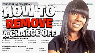 How To Remove A Charge Off From Your Credit Reports