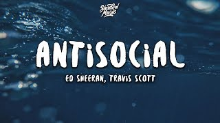 Ed Sheeran, Travis Scott   Antisocial (Lyrics)