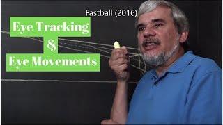 Fastball (2016) Eye Tracking & Eye Movement