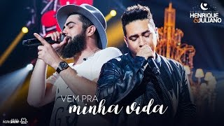 Henrique E Juliano - VEM PRA MINHA VIDA - DVD O Céu Explica Tudo