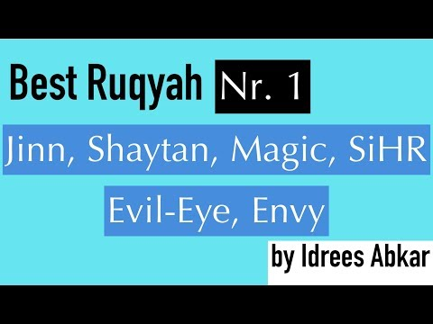 Best RUQYAH Nr. 1 | SiHR, MAGiC, JiNN, Evil Eye | Idris Abkar