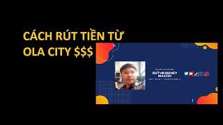 Rút tiền trên Ola City: Kiếm tiền Ola City