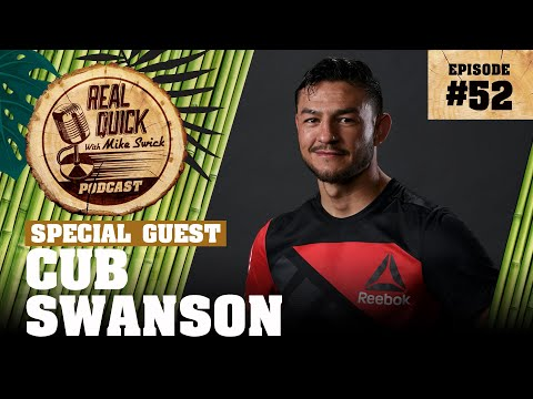 #52 – Cub Swanson – Real Quick With Mike Swick Podcast