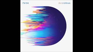 FM 84   Bend & Break (2019)