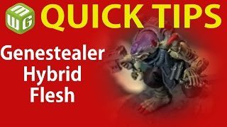 Quick Tip: Genestealer Hybrid Flesh