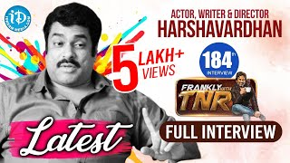 Actor Harshavardhan Exclusive Interview || Frankly With TNR #184 || Talking Movies With iDream