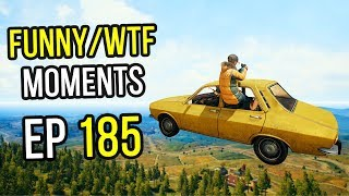 PUBG: Funny & WTF Moments Ep. 185