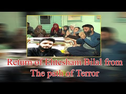 Return of Ehtesham Bilal from the path of terror   JKupdate
