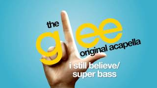 Glee - I Still Believe/Super Bass - Acapella Version