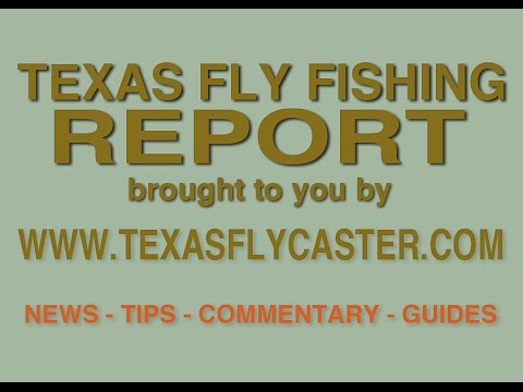 Texas Fly Fishing Report 030516 Fly Fishing Conditions in Texas