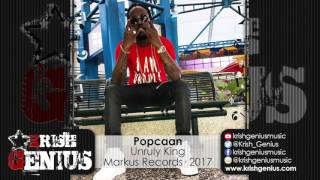 Popcaan - Unruly King (Raw) Connection Riddim - March 2017