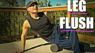 LEG FLUSH Foam Roller Routine - 5 Foam Rolling Exercises by SeanVigueFitness