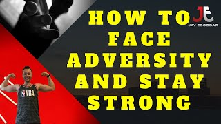 How To Face Adversity And Stay Strong - Contribution ➕
