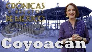 Crónicas y relatos de México - Coyoacán