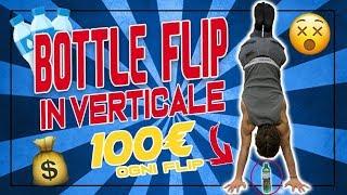 100€ per ogni BOTTLE FLIP in VERTICALE 😜 *IMPOSSIBILE*