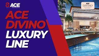 Ace Divino Luxury Line