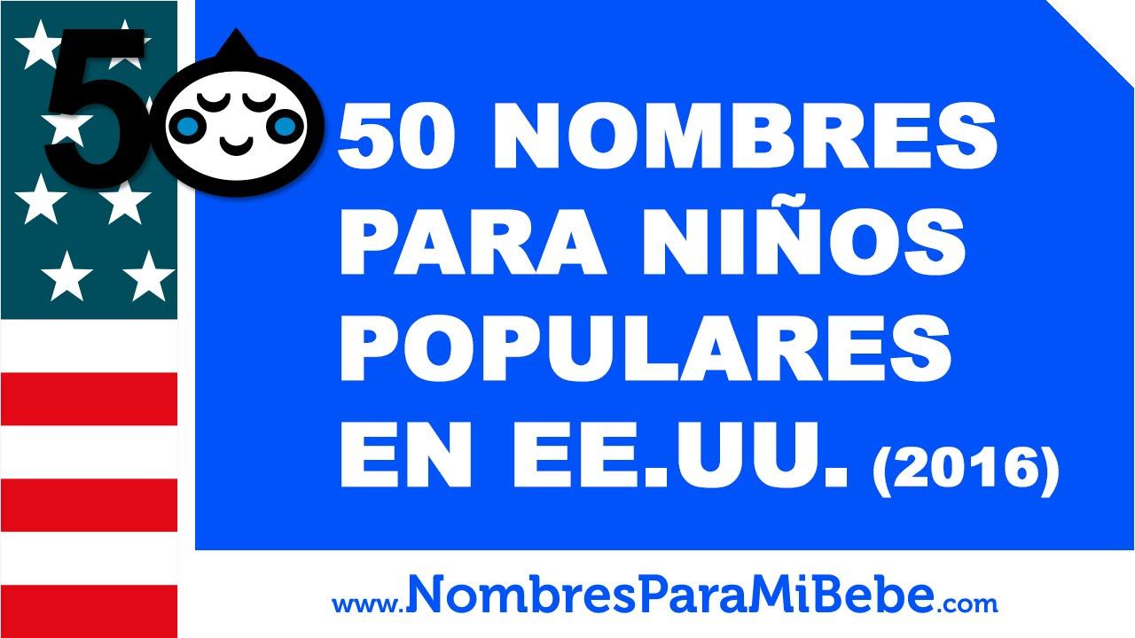 50 nombres para niños populares en EE.UU. (2016) - www.nombresparamibebe.com