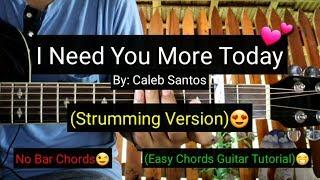 I Need You More Today - Caleb Santos (Strumming Version Guitar Tutorial)