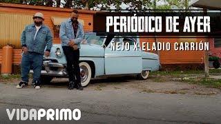 Periodico de Ayer - Ñejo (Video)