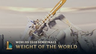 Weight of the World | Worlds 2018 Semifinals | Invictus Gaming vs G2 Esports