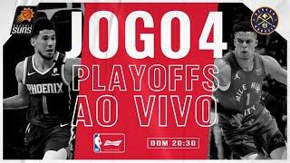 Phoenix Suns x Denver Nuggets - NBA AO VIVO   PLAYOFFS - Jogo 4