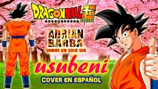 Adrián Barba - Usubeni (Dragon Ball Super ED 3) cover en español