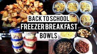 BACK TO SCHOOL FREEZER MEAL PREP | FREEZER BREAKFAST BOWLS
