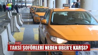 Taksi şoförleri neden Uber'e karşı?