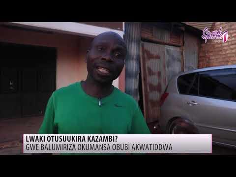 Gwebalumiriza okumansa kazambi e Kazo akwatiddwa
