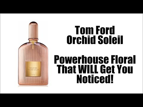 TOM FORD ORCHID SOLEIL | INTENSE Modern Powerhouse Floral Perfume