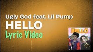 Ugly God feat. Lil Pump - Hello (Lyrics) | Lyrics On Lock