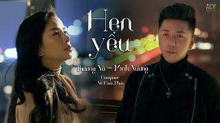 HẸN YÊU - MINH VƯƠNG M4U ft. THƯƠNG VÕ | OFFICIAL MUSIC VIDEO