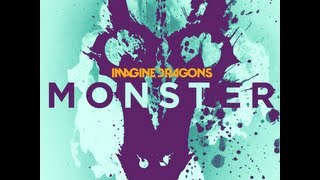Imagine Dragons   Monster (HQ) [+Lyrics]