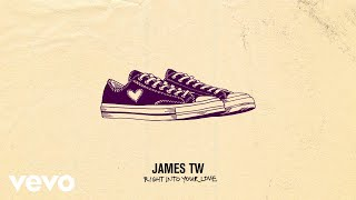 James TW   Right Into Your Love (Audio)