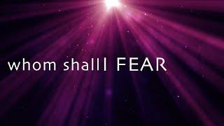 Whom Shall I Fear w/ lyrics (Chris Tomlin) - YouTube