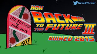How Back to the Future III ruined 2015