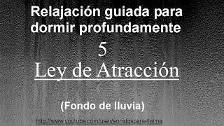 RELAJACIÓN PARA DORMIR - LEY DE ATRACCIÓN - VERSION 2 -  FONDO DE LLUVIA
